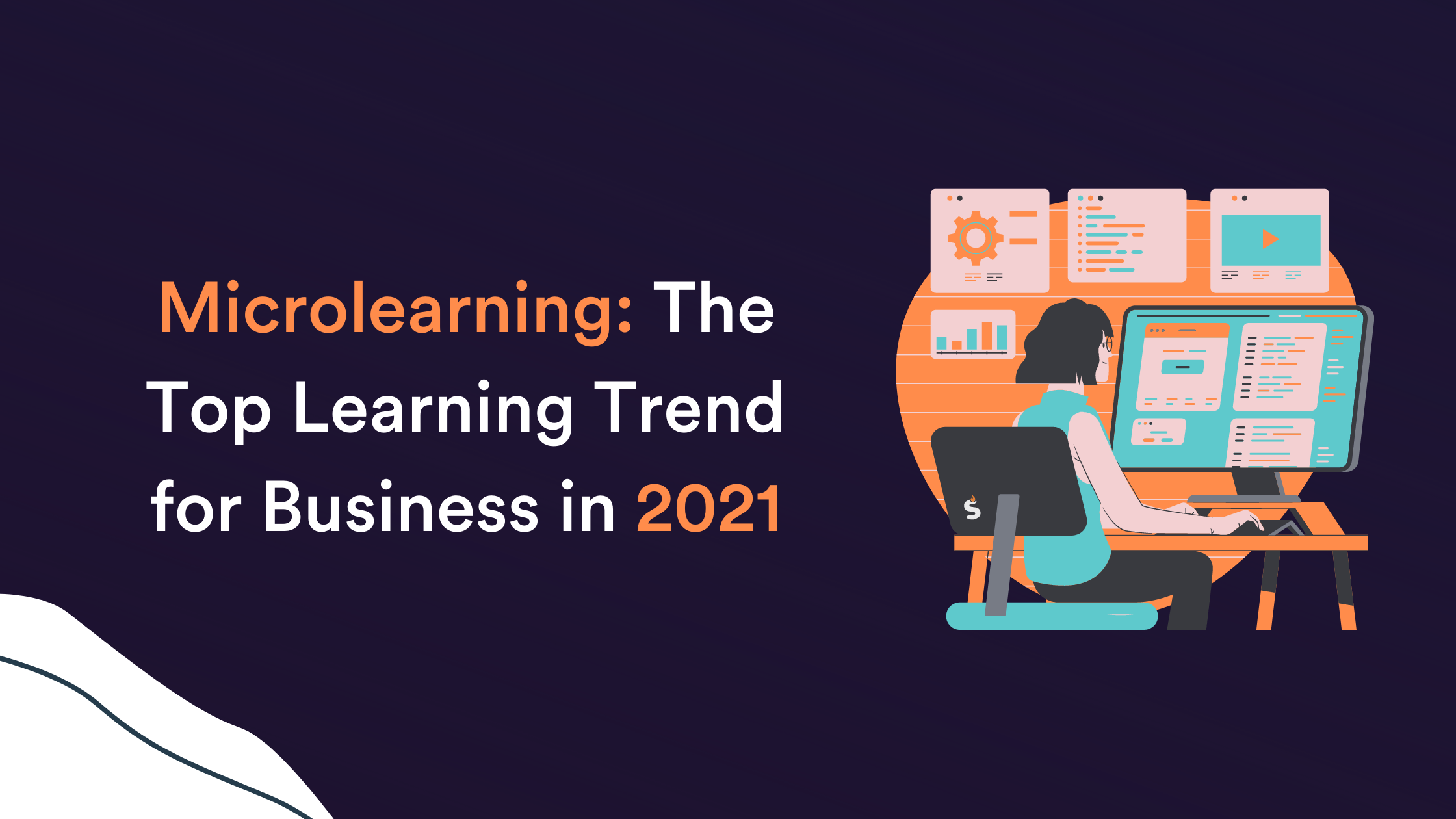 Microlearning: The Top Learning Trend for Business in 2021