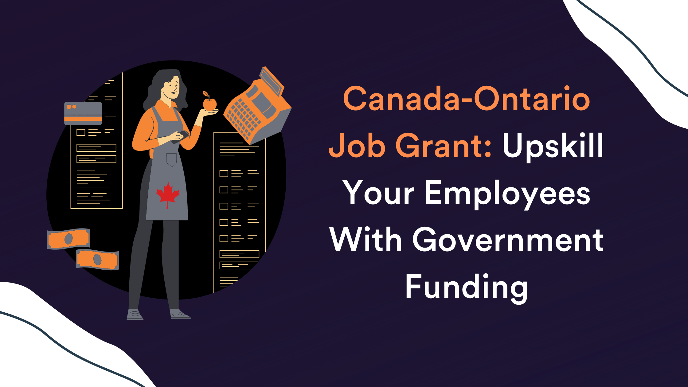 Canada-Ontario Job Grant: Upskill Your Employees With Government Funding